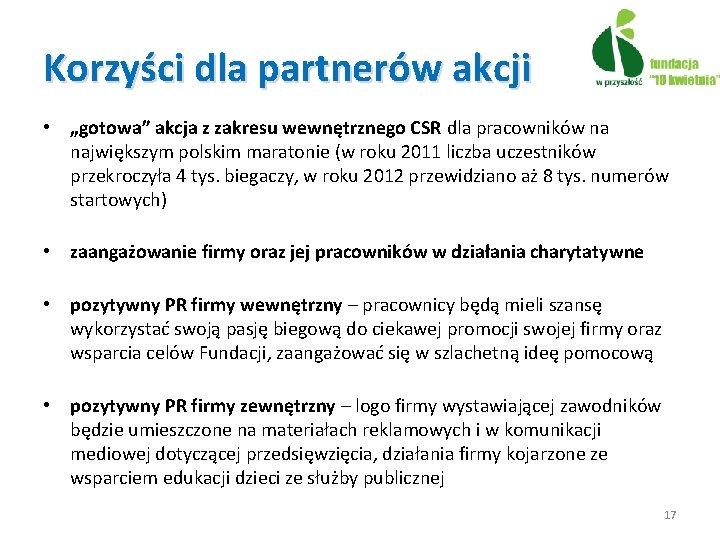 """Korzyści dla partnerów akcji • """"gotowa"""" akcja z zakresu wewnętrznego CSR dla pracowników na"""