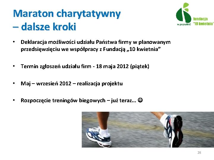 Maraton charytatywny – dalsze kroki • Deklaracja możliwości udziału Państwa firmy w planowanym przedsięwzięciu