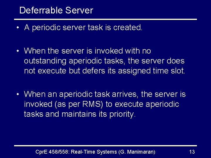 Deferrable Server • A periodic server task is created. • When the server is