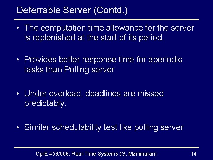Deferrable Server (Contd. ) • The computation time allowance for the server is replenished