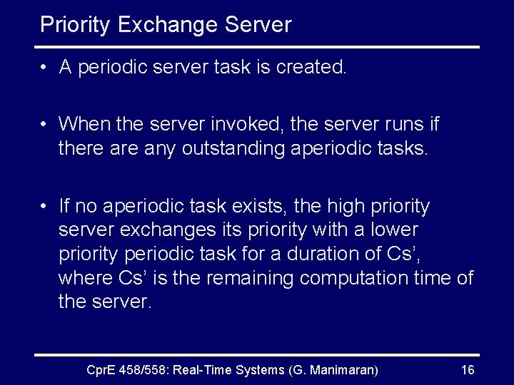 Priority Exchange Server • A periodic server task is created. • When the server