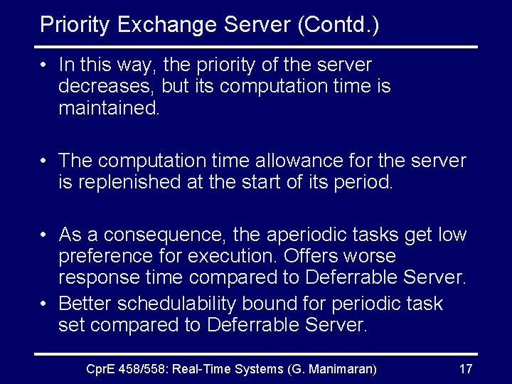 Priority Exchange Server (Contd. ) • In this way, the priority of the server
