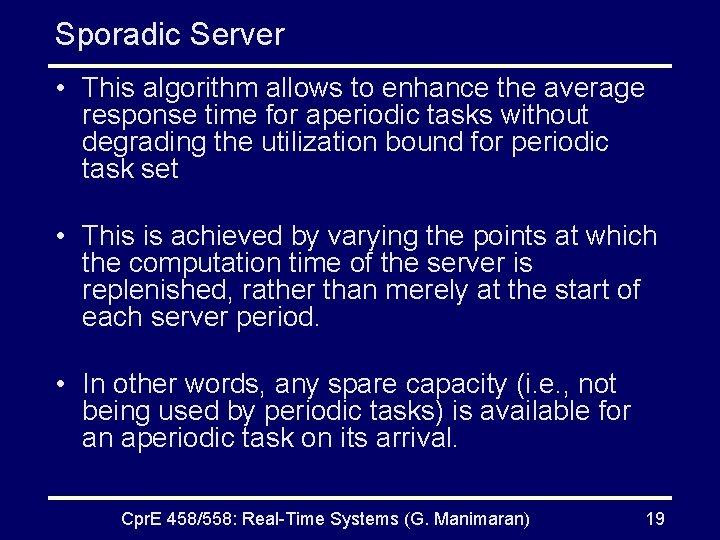 Sporadic Server • This algorithm allows to enhance the average response time for aperiodic