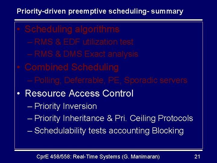 Priority-driven preemptive scheduling- summary • Scheduling algorithms – RMS & EDF utilization test –