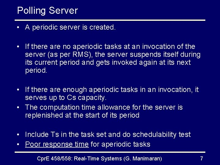Polling Server • A periodic server is created. • If there are no aperiodic