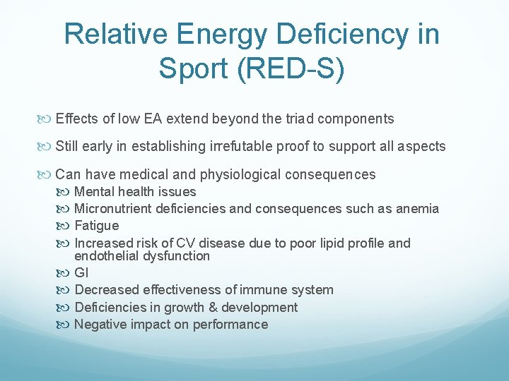 Relative Energy Deficiency in Sport (RED-S) Effects of low EA extend beyond the triad