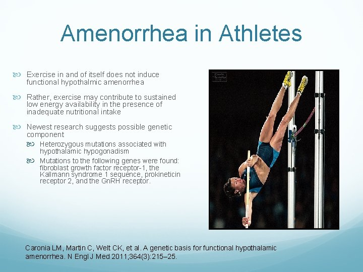 Amenorrhea in Athletes Exercise in and of itself does not induce functional hypothalmic amenorrhea