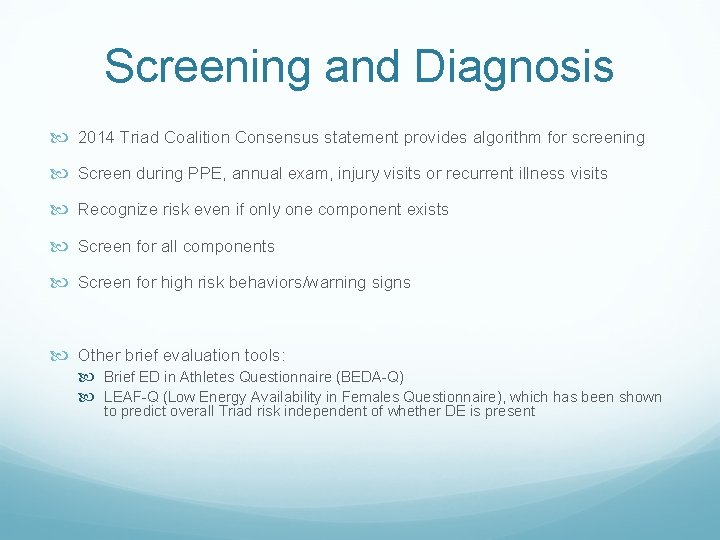 Screening and Diagnosis 2014 Triad Coalition Consensus statement provides algorithm for screening Screen during