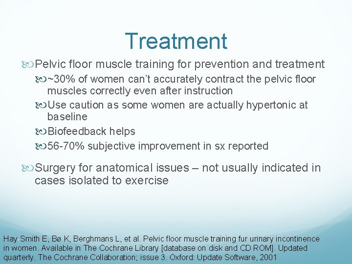 Treatment Pelvic floor muscle training for prevention and treatment ~30% of women can't accurately