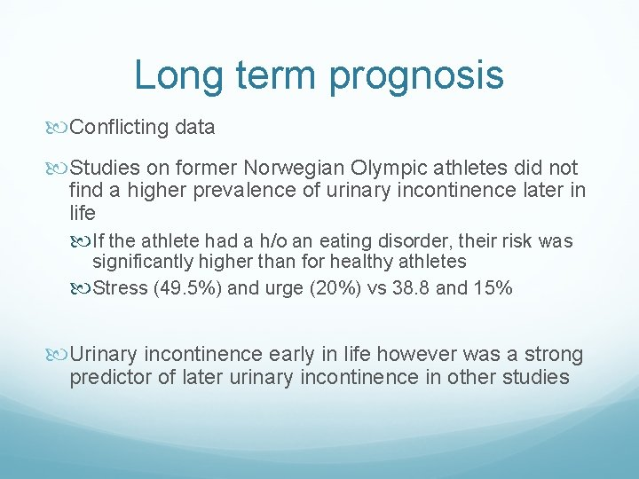 Long term prognosis Conflicting data Studies on former Norwegian Olympic athletes did not find