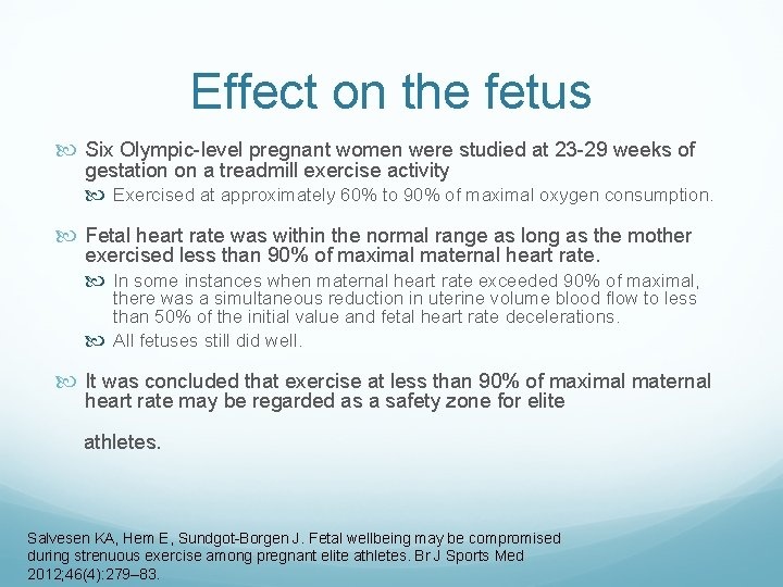 Effect on the fetus Six Olympic-level pregnant women were studied at 23 -29 weeks