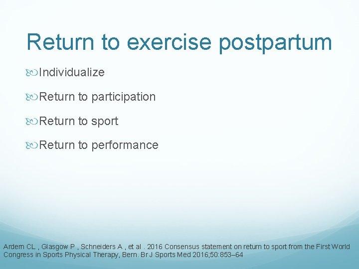 Return to exercise postpartum Individualize Return to participation Return to sport Return to performance
