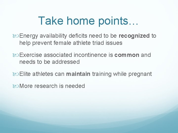 Take home points… Energy availability deficits need to be recognized to help prevent female