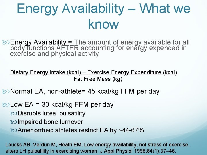Energy Availability – What we know Energy Availability = The amount of energy available