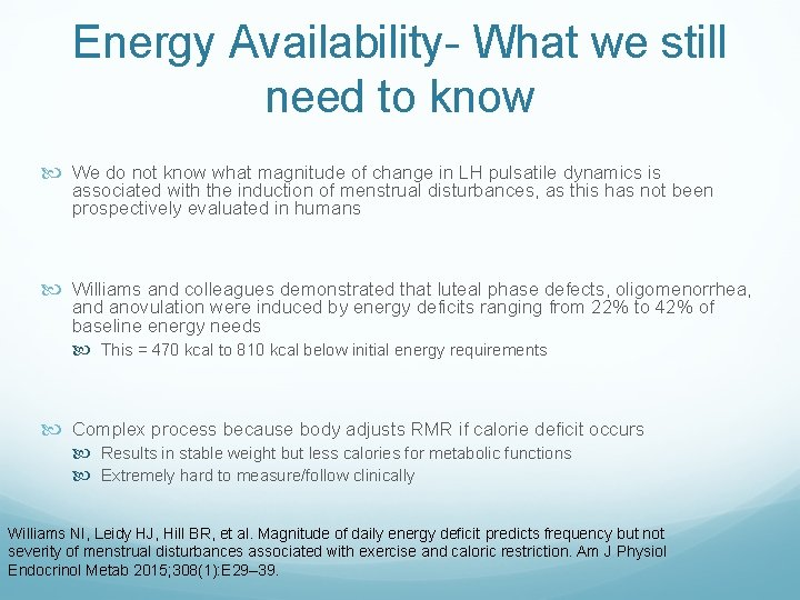 Energy Availability- What we still need to know We do not know what magnitude
