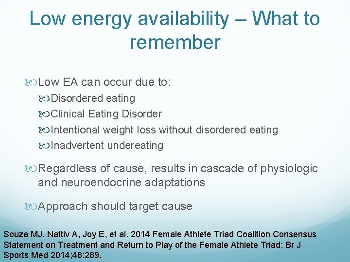 Low energy availability – What to remember Low EA can occur due to: Disordered