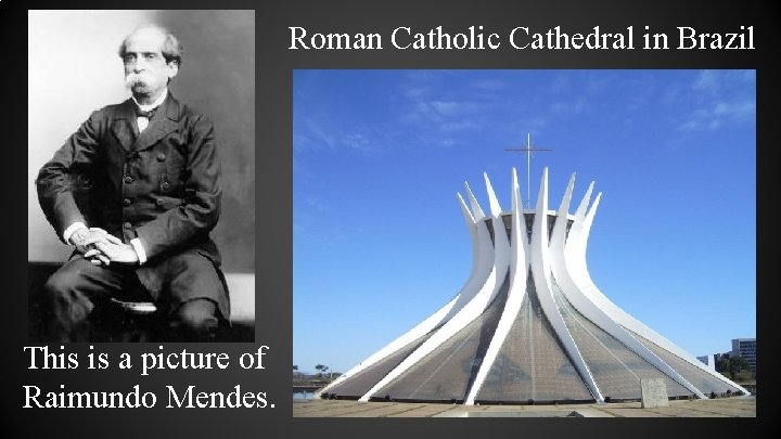 Roman Catholic Cathedral in Brazil This is a picture of Raimundo Mendes.