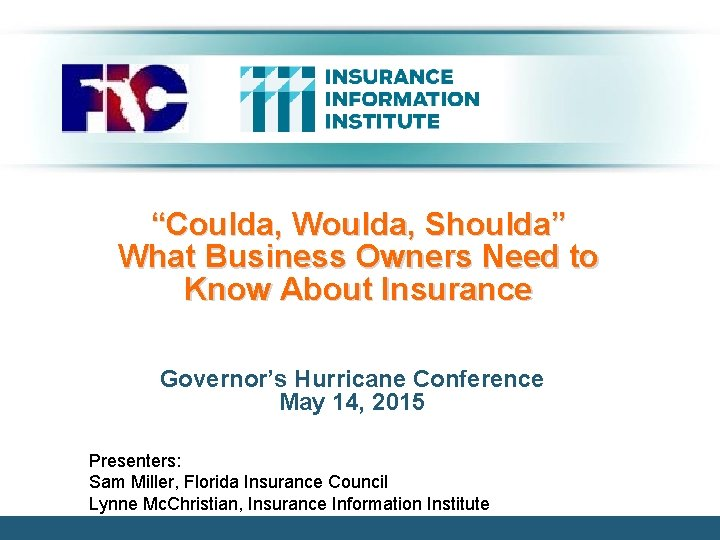 """""""Coulda, Woulda, Shoulda"""" What Business Owners Need to Know About Insurance Governor's Hurricane Conference"""
