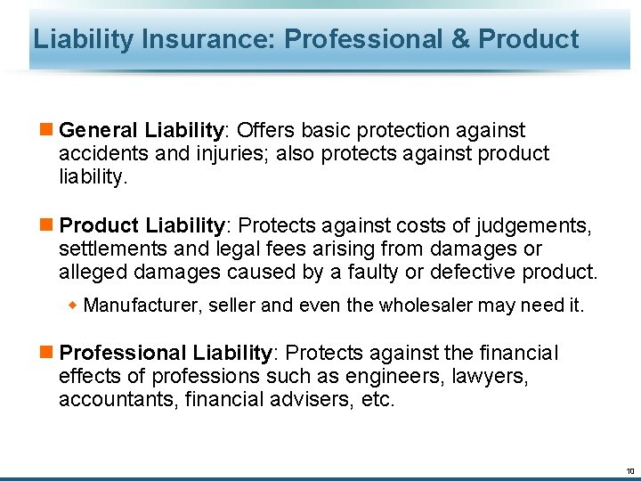 Liability Insurance: Professional & Product n General Liability: Offers basic protection against accidents and