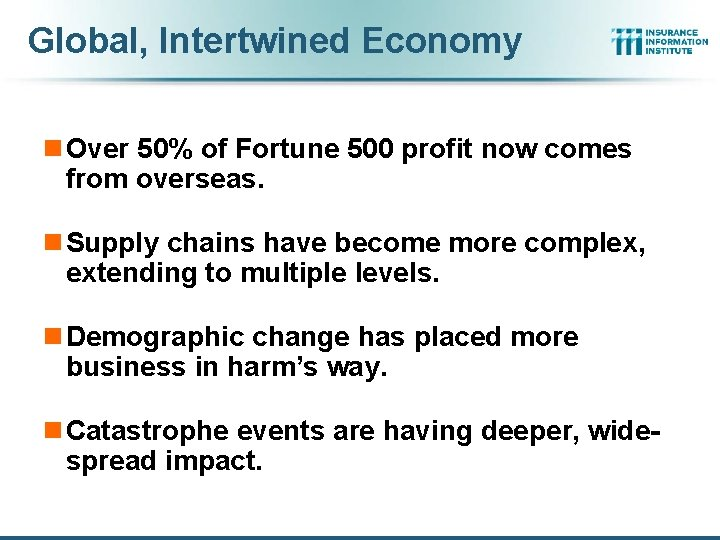 Global, Intertwined Economy n Over 50% of Fortune 500 profit now comes from overseas.