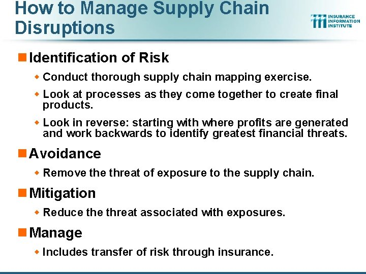 How to Manage Supply Chain Disruptions n Identification of Risk w Conduct thorough supply
