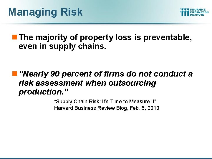 Managing Risk n The majority of property loss is preventable, even in supply chains.