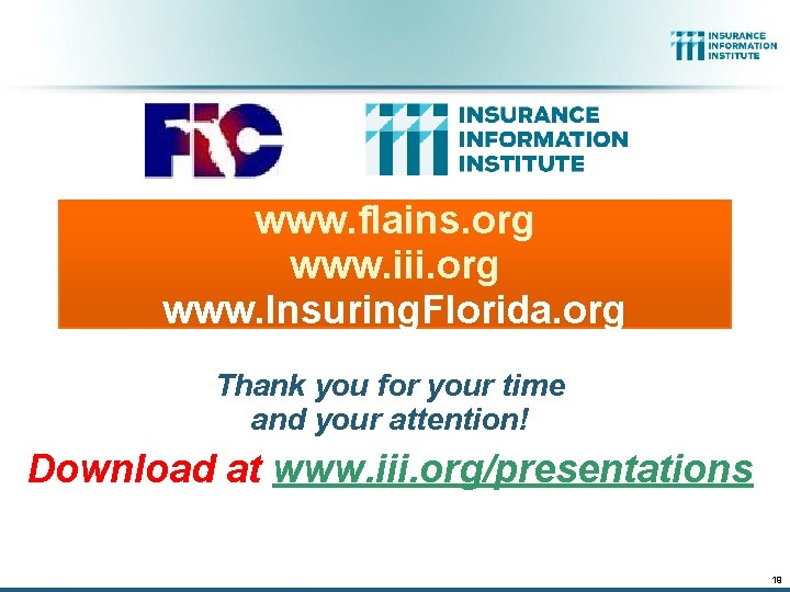 www. flains. org www. iii. org www. Insuring. Florida. org Thank you for your