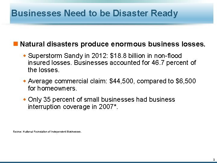 Businesses Need to be Disaster Ready n Natural disasters produce enormous business losses. w