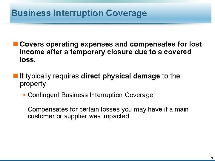 Business Interruption Coverage n Covers operating expenses and compensates for lost income after a