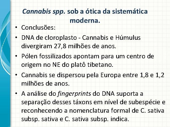Cannabis spp. sob a ótica da sistemática moderna. • Conclusões: • DNA de cloroplasto