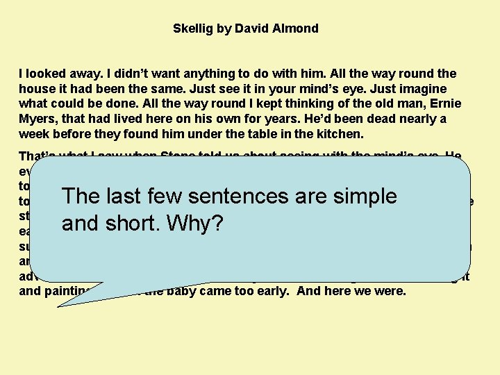 Skellig by David Almond I looked away. I didn't want anything to do with