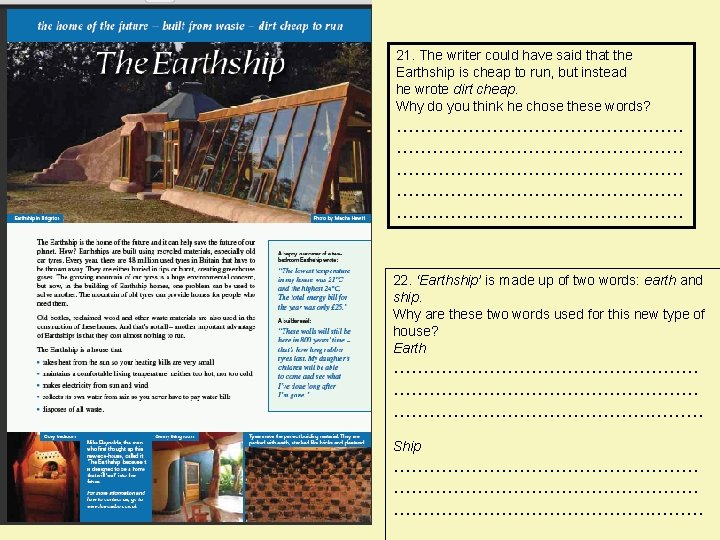 21. The writer could have said that the Earthship is cheap to run, but