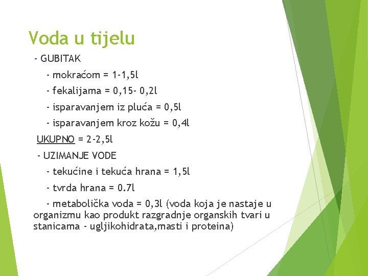 Voda u tijelu - GUBITAK - mokraćom = 1 -1, 5 l - fekalijama