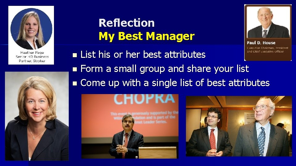 Reflection My Best Manager List his or her best attributes n Form a small