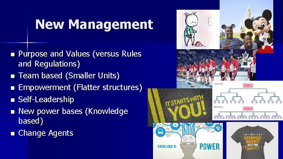 New Management n n n Purpose and Values (versus Rules and Regulations) Team based