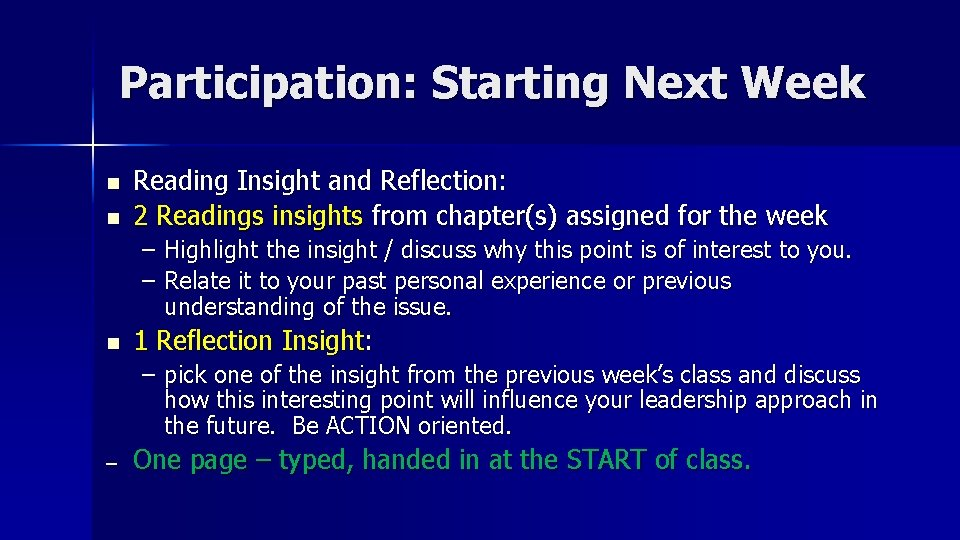Participation: Starting Next Week n n Reading Insight and Reflection: 2 Readings insights from