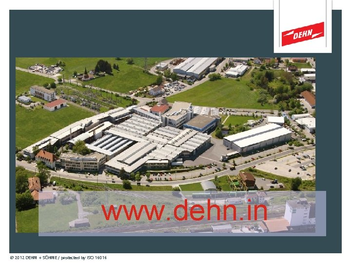 www. dehn. in © 2012 DEHN + SÖHNE / protected by ISO 16016
