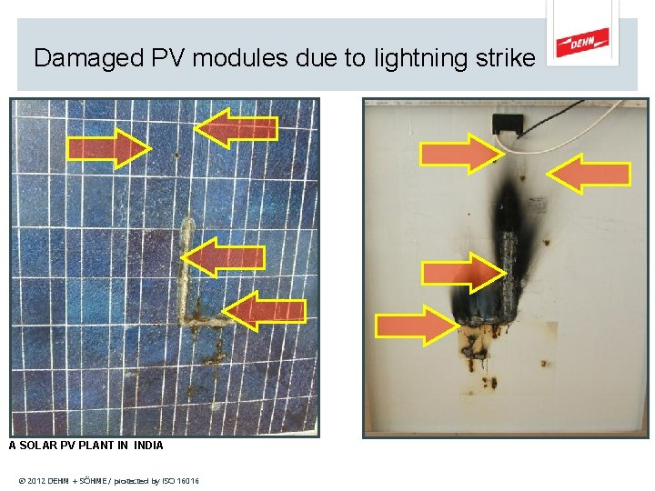 Damaged PV modules due to lightning strike A SOLAR PV PLANT IN INDIA ©