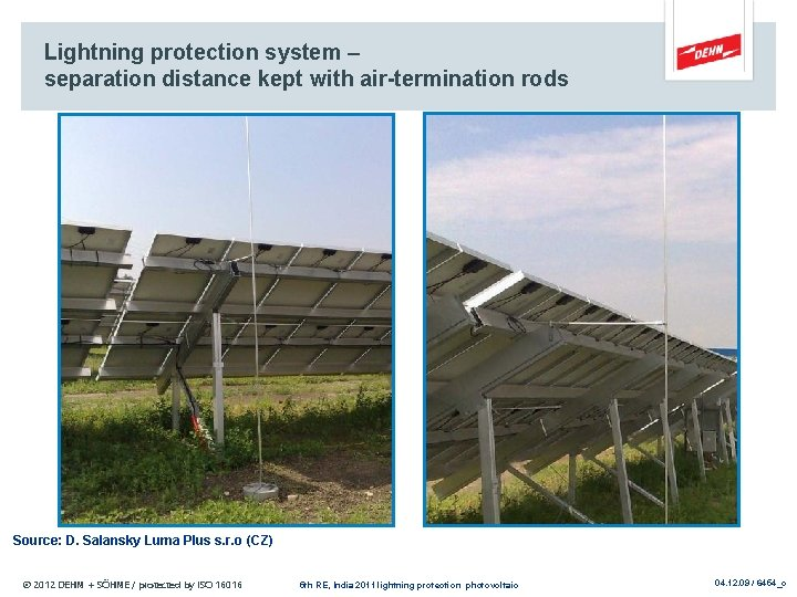 Lightning protection system – separation distance kept with air-termination rods Source: D. Salansky Luma