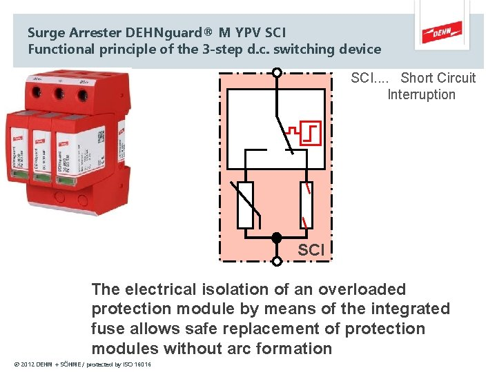 Surge Arrester DEHNguard® M YPV SCI Functional principle of the 3 -step d. c.