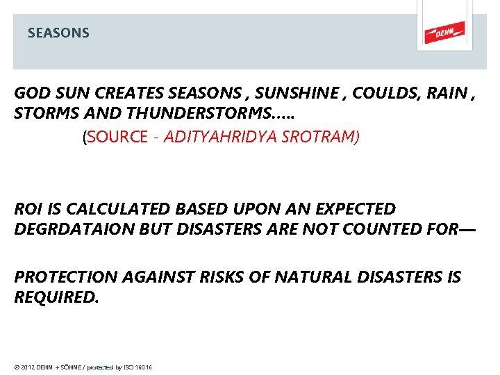 SEASONS GOD SUN CREATES SEASONS , SUNSHINE , COULDS, RAIN , STORMS AND THUNDERSTORMS….