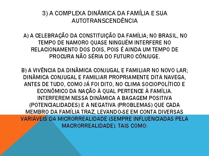 3) A COMPLEXA DIN MICA DA FAMÍLIA E SUA AUTOTRANSCENDÊNCIA A) A CELEBRAÇÃO DA