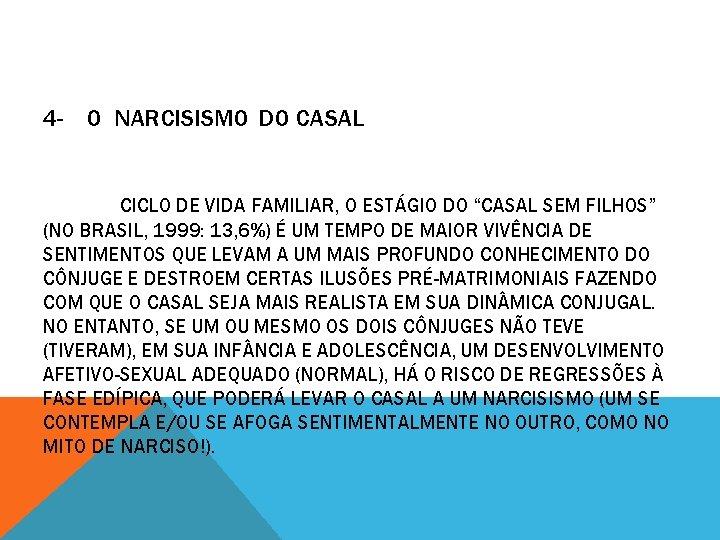 """4 - O NARCISISMO DO CASAL CICLO DE VIDA FAMILIAR, O ESTÁGIO DO """"CASAL"""