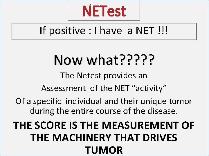 NETest If positive : I have a NET !!! Now what? ? ? The