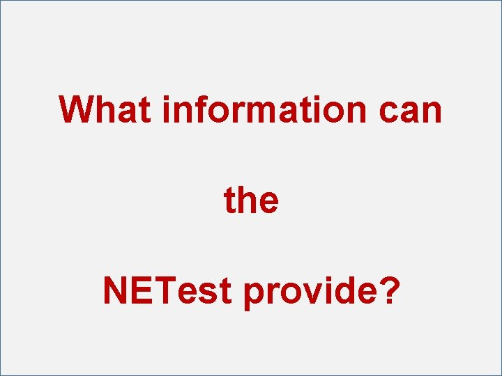 What information can the NETest provide?