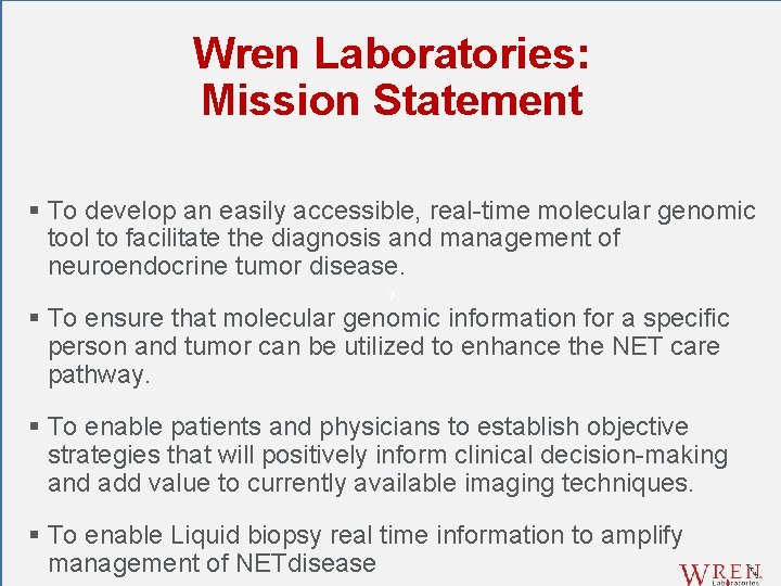 Wren Laboratories: Mission Statement § To develop an easily accessible, real-time molecular genomic tool