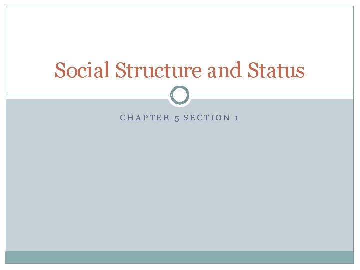 Social Structure and Status CHAPTER 5 SECTION 1