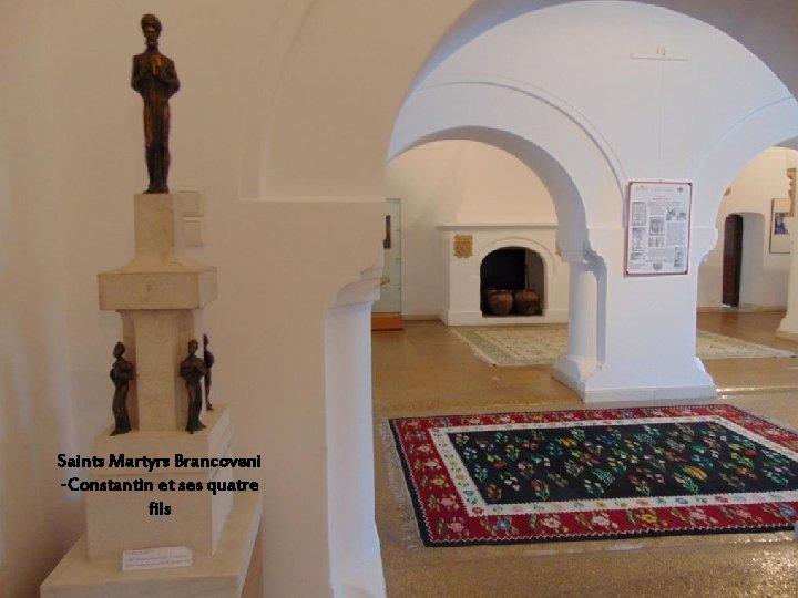 Saints Martyrs Brancoveni -Constantin et ses quatre fils