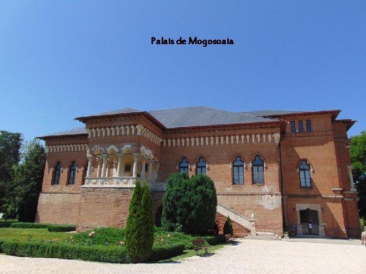 Palais de Mogosoaia Le Palais de Mogo soaia est composé essentiellement d briques orangées,