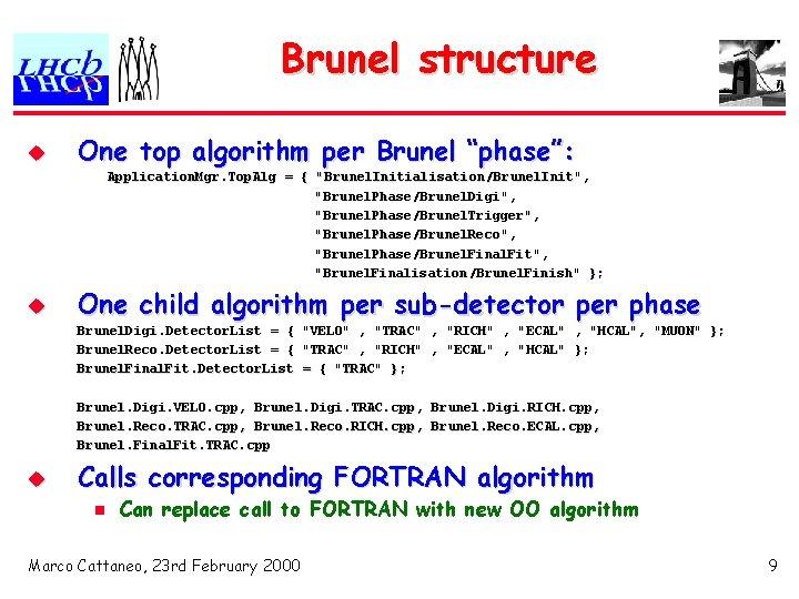 """Brunel structure u One top algorithm per Brunel """"phase"""": Application. Mgr. Top. Alg ="""